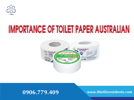 Importance Of Toilet Paper Australian