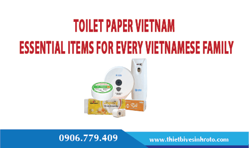 Toilet Paper Vietnam - Essential Items For Every Vietnamese Family